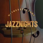 WITNESSTHEFAME JAZZNIGHTS PLAYLIST